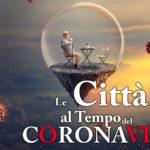 Le Città al Tempo CORONAVIRUS
